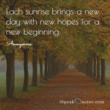 Each sunrise brings a new day with new hopes for a