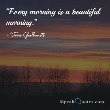 Every morning is a beautiful morning quote