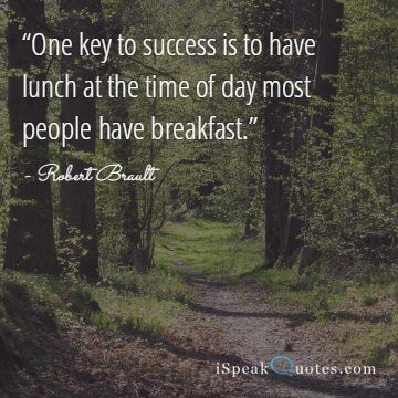 One key to success is to have lunch  quote