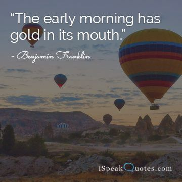 The early morning has gold in its mouth quote