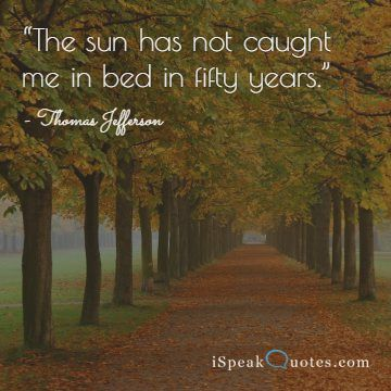 The sun has not caught me in bed quote