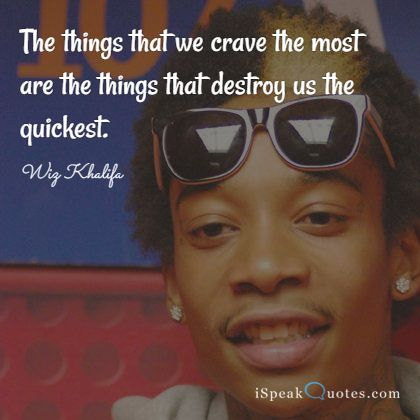 The things that we crave the most are the things t