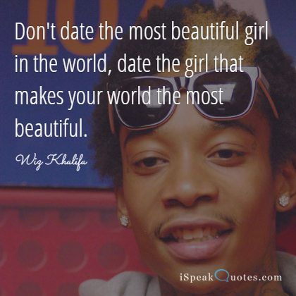 Don't date the most beautiful girl in the world, d